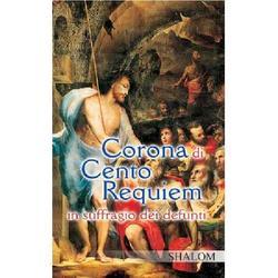 Corona di Cento Requiem in suffragio dei defunti