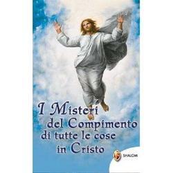 I Misteri del Compimento di tutte le cose in Cristo