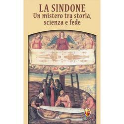 La Sindone - Un mistero tra storia, scienza e fede.