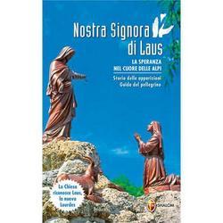 Nostra Signora di Laus - La speranza nel cuore delle Alpi