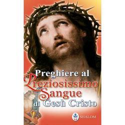 Preghiere al Preziosissimo Sangue di Gesu Cristo