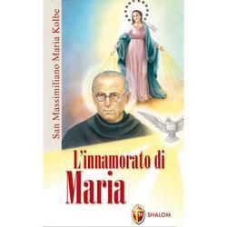 San Massimiliano Maria Kolbe L innamorato di Maria